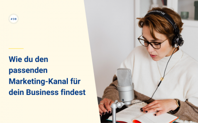 Wie du den passenden Marketing-Kanal für dein Business findest